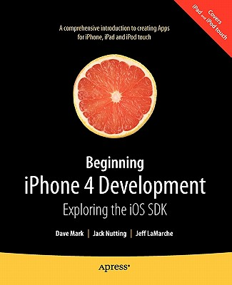 Beginning Iphone and Ipad Development With Sdk 4 By Mark, David