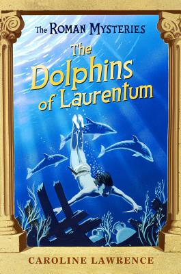 The Dolphins of Laurentum By Lawrence, Caroline