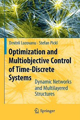 Optimization and Multiobjective Control of Time-Discrete Systems By Lozovanu, Dmitrii/ Pickl, Stefan